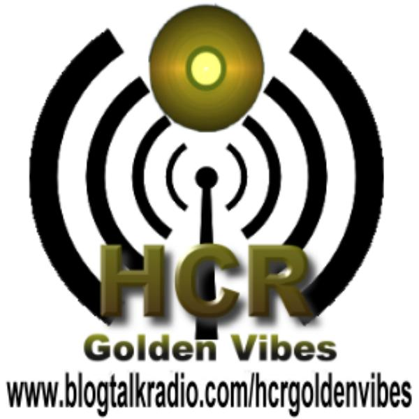 HCR golden vibes, on BlogTalkRadio.com